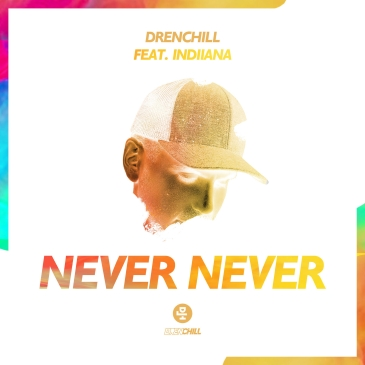 Drenchill feat. Indiiana (Never Never)