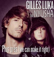 Gilles Luka feat. Нюша / Nyusha (Plus Pres (We Can Make it Right))