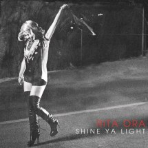 Rita Ora (Shine Ya Light (Gregor Salto Remix))