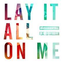 Rudimental Feat. Ed Sheeran (Lay It All On Me)