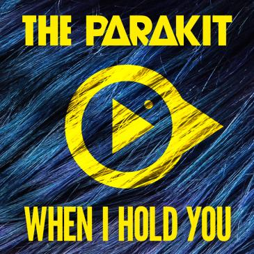 The Parakit feat. Jacob Alden  (When I Hold You)