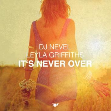 DJ Nevel feat. Leyla Griffiths (It`s Never Over)