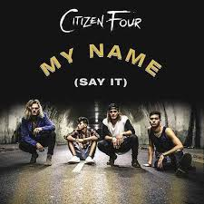 Citizen Four   (My Name (Say It))