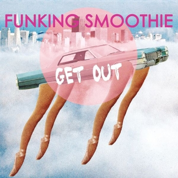 Funking Smoothie (Get Out)
