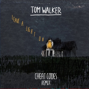 Tom Walker (Leave A Light On (Cheat Codes Remix))