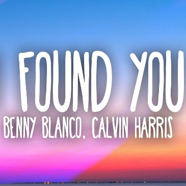 Benny Blanco & Calvin Harris (I Found You)