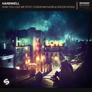 Hardwell feat. Conor Maynard & Snoop Dogg (How You Love Me)