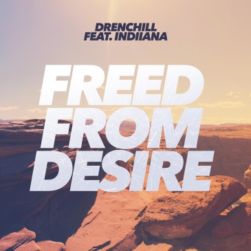 Drenchill feat. Indiiana (Freed From Desire)