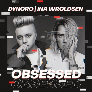 Dynoro & Ina Wroldsen (Obsessed)