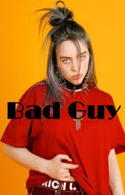 Billie Eilish (Bad Guy)